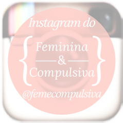 Instagram do Blog @femecompulsiva