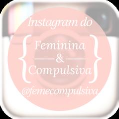 Instagram do Blog @femecompulsiva